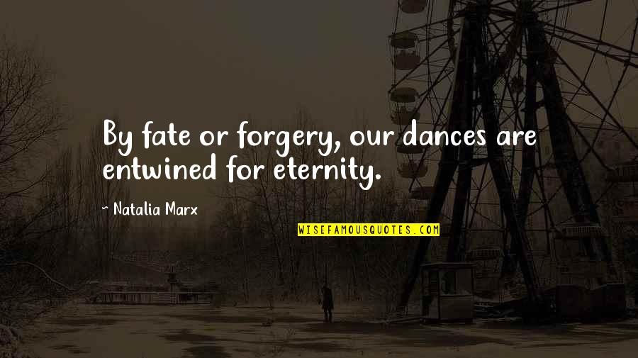 Destiny And Fate And Love Quotes By Natalia Marx: By fate or forgery, our dances are entwined