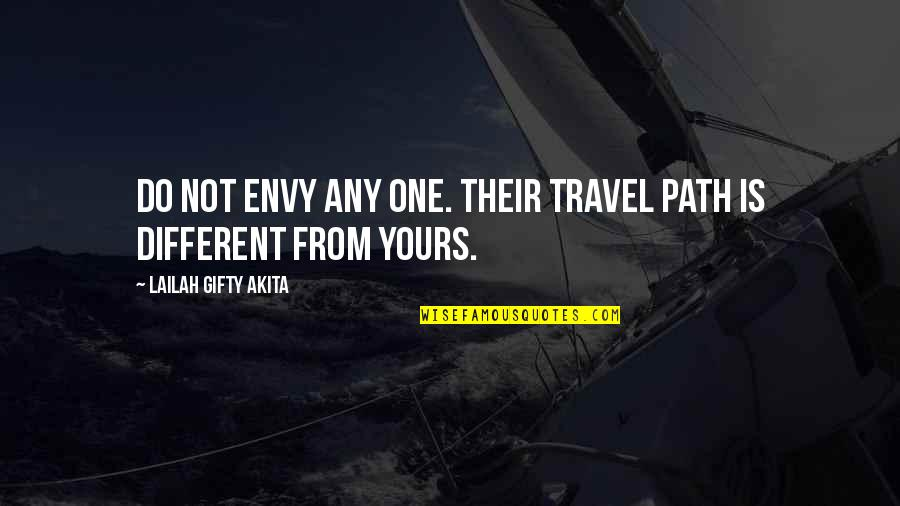 Destiny And Fate Of Love Quotes By Lailah Gifty Akita: Do not envy any one. Their travel path