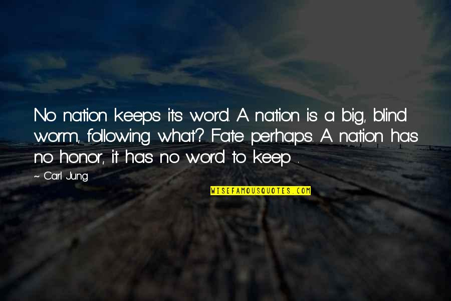 Destiny Fate Quotes By Carl Jung: No nation keeps its word. A nation is