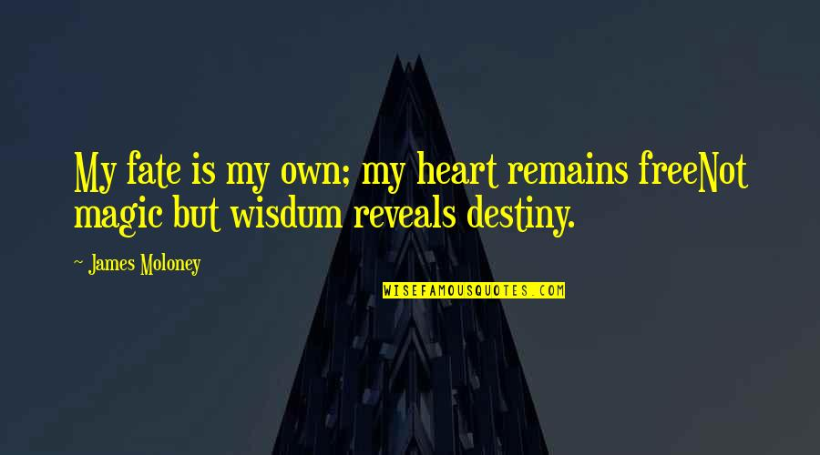 Destiny Fate Quotes By James Moloney: My fate is my own; my heart remains