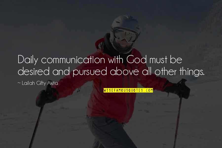 Destiny Fate Quotes By Lailah Gifty Akita: Daily communication with God must be desired and