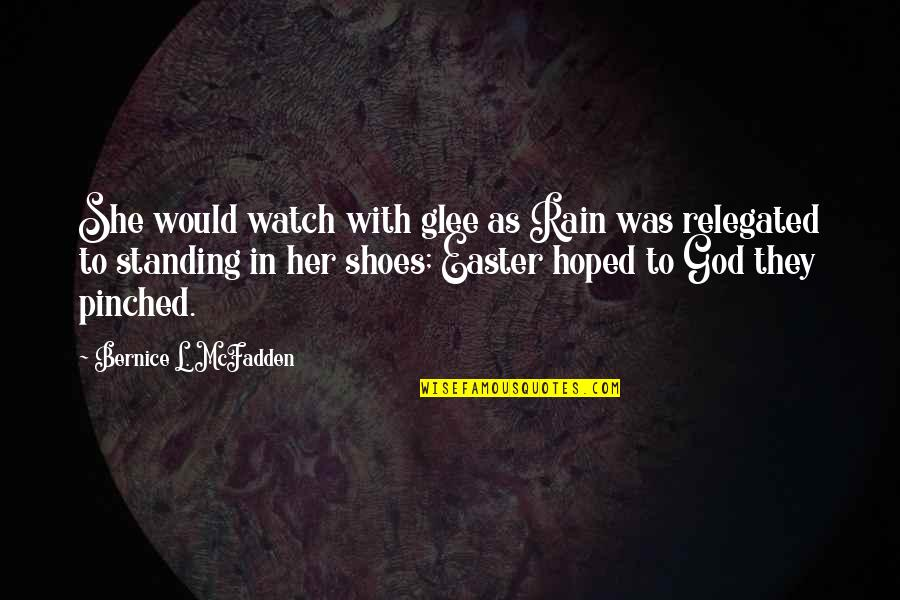Destiny Grimoire Quotes By Bernice L. McFadden: She would watch with glee as Rain was