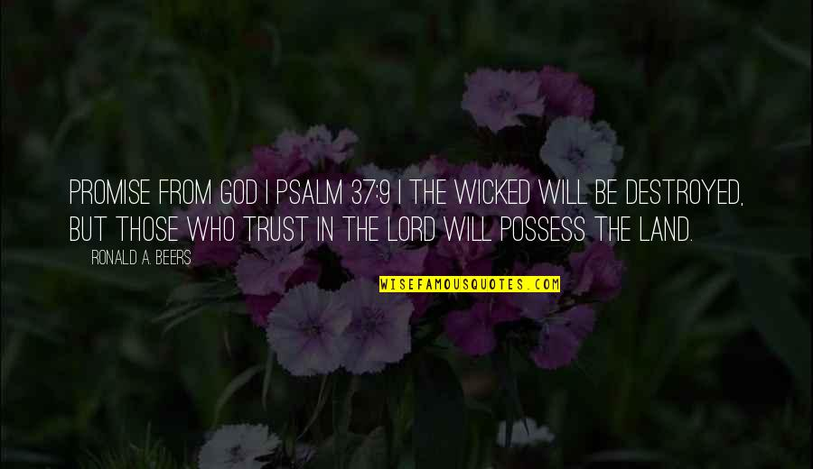 Destroyed Trust Quotes By Ronald A. Beers: Promise from God | PSALM 37:9 | The