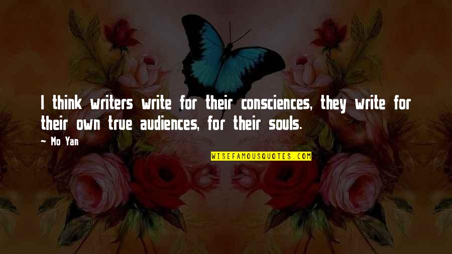 Destruction In Lord Of The Flies Quotes By Mo Yan: I think writers write for their consciences, they