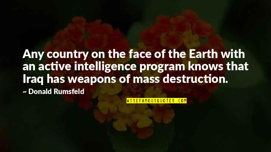 Destruction Of Country Quotes By Donald Rumsfeld: Any country on the face of the Earth