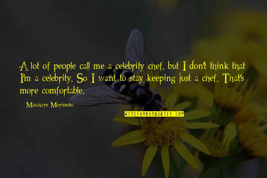 Detailed Building Quotes By Masaharu Morimoto: A lot of people call me a celebrity