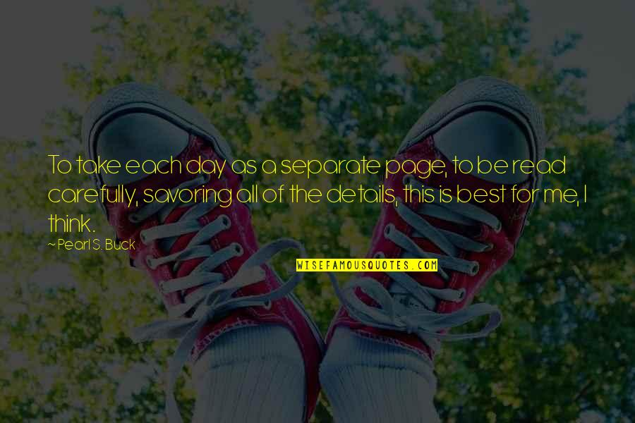 Details Quotes And Quotes By Pearl S. Buck: To take each day as a separate page,