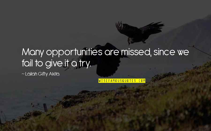 Determination To Success Quotes By Lailah Gifty Akita: Many opportunities are missed, since we fail to