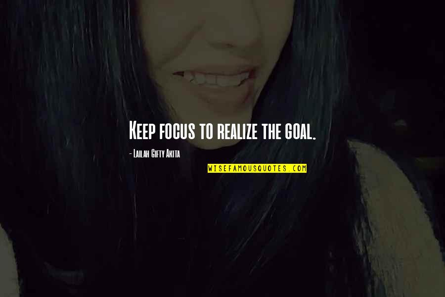 Determination To Success Quotes By Lailah Gifty Akita: Keep focus to realize the goal.