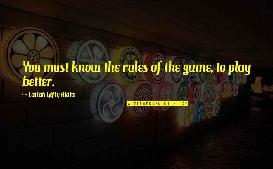 Determination To Success Quotes By Lailah Gifty Akita: You must know the rules of the game,