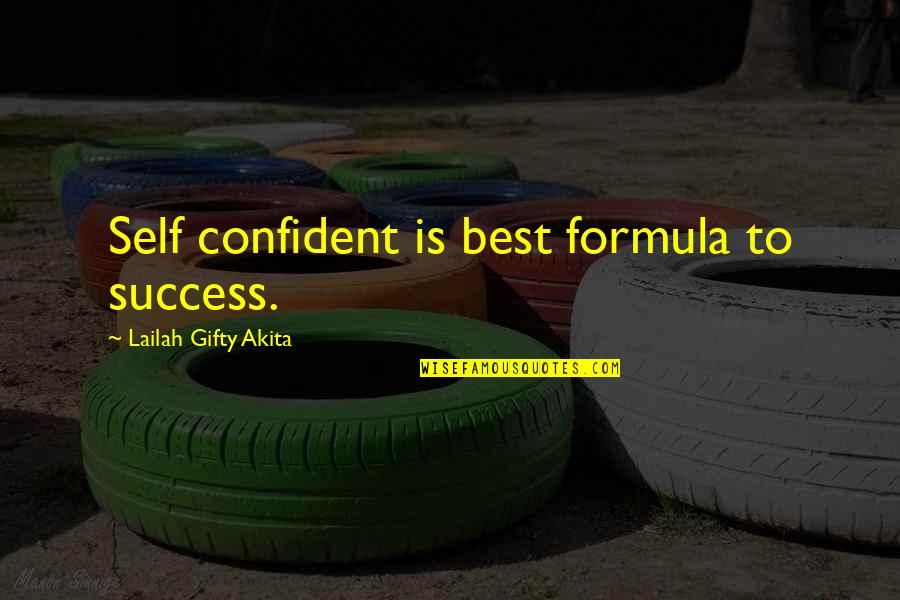 Determination To Success Quotes By Lailah Gifty Akita: Self confident is best formula to success.