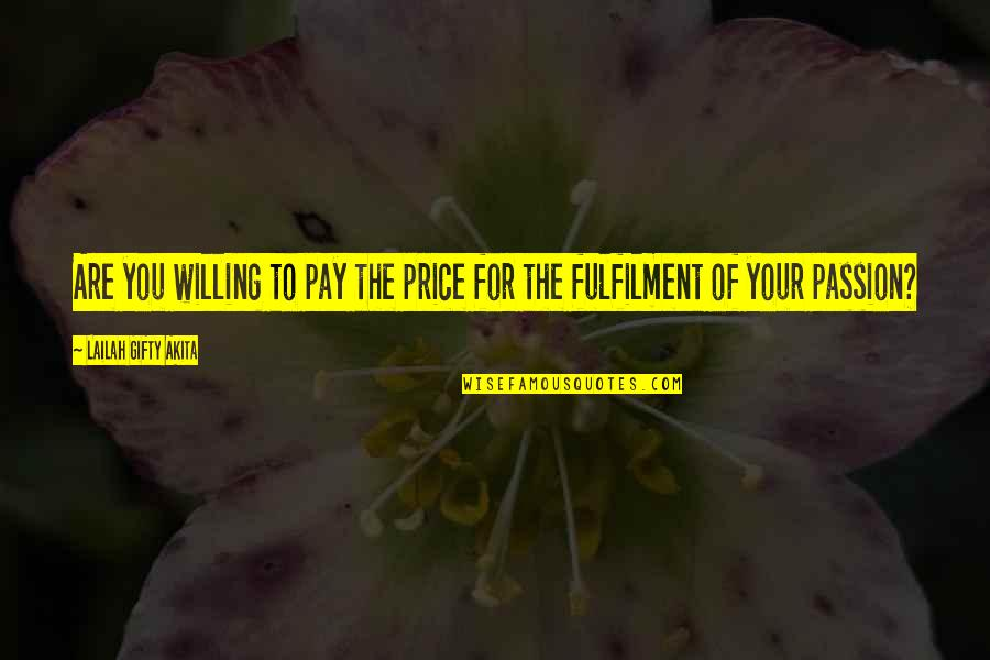 Determination To Success Quotes By Lailah Gifty Akita: Are you willing to pay the price for