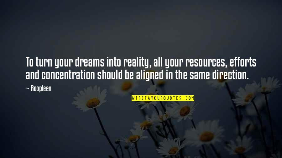 Determination To Success Quotes By Roopleen: To turn your dreams into reality, all your