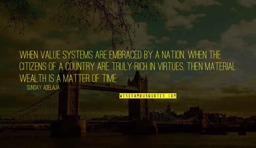 Deterministic Quotes By Sunday Adelaja: When value systems are embraced by a nation,