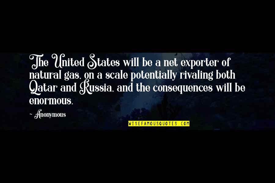Detoxing Your Life Quotes By Anonymous: The United States will be a net exporter
