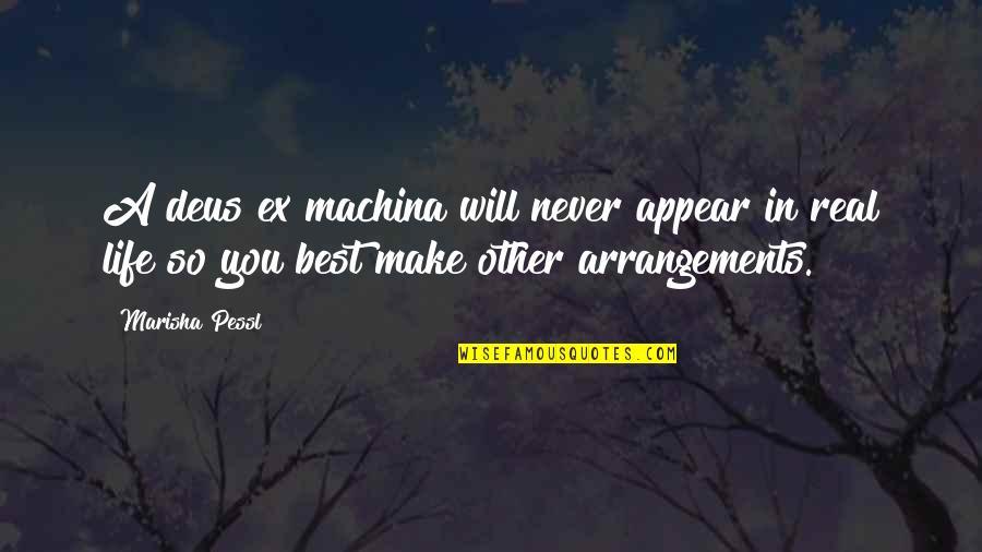 Deus Ex Machina Quotes By Marisha Pessl: A deus ex machina will never appear in