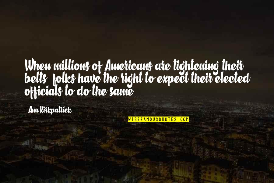 Deuteronomy Strength Quotes By Ann Kirkpatrick: When millions of Americans are tightening their belts,