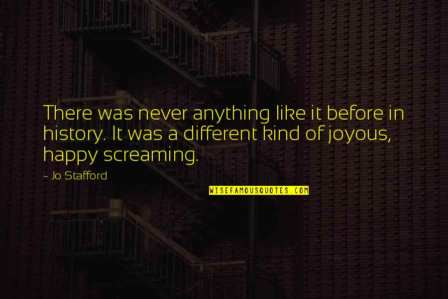 Developing As A Person Quotes By Jo Stafford: There was never anything like it before in