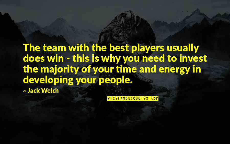 Developing Team Quotes By Jack Welch: The team with the best players usually does