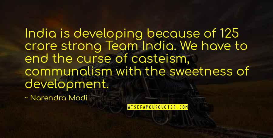 Developing Team Quotes By Narendra Modi: India is developing because of 125 crore strong