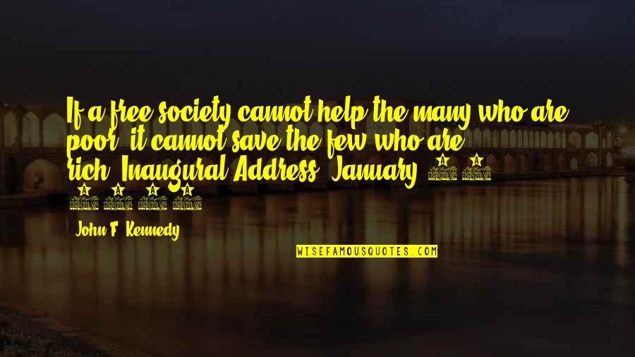 Development Of Society Quotes By John F. Kennedy: If a free society cannot help the many