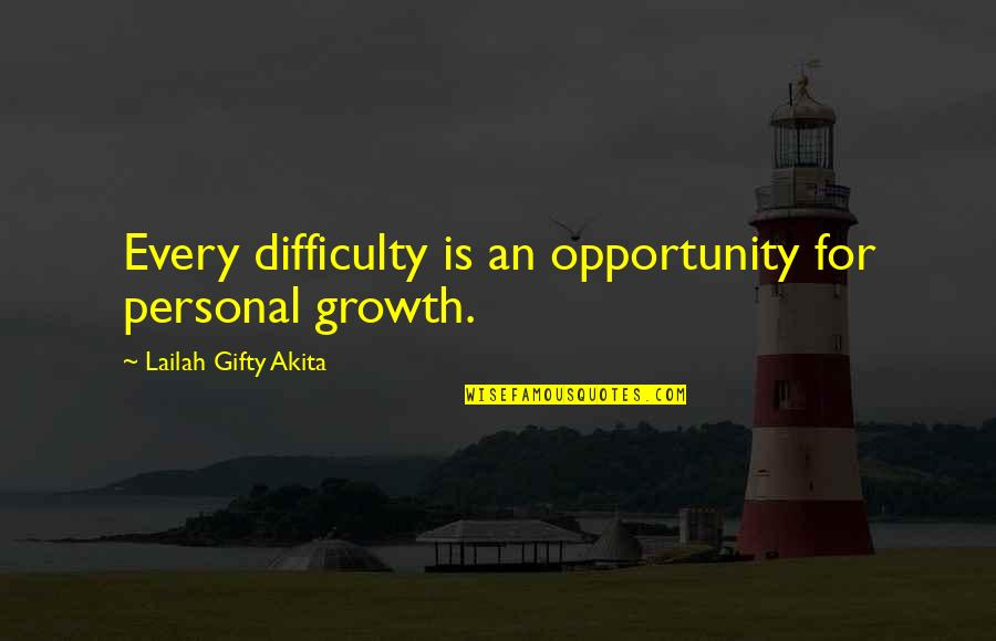 Development Of Society Quotes By Lailah Gifty Akita: Every difficulty is an opportunity for personal growth.