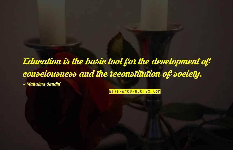 Development Of Society Quotes By Mahatma Gandhi: Education is the basic tool for the development