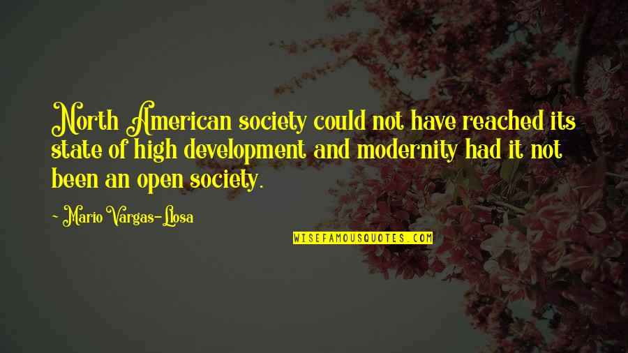 Development Of Society Quotes By Mario Vargas-Llosa: North American society could not have reached its