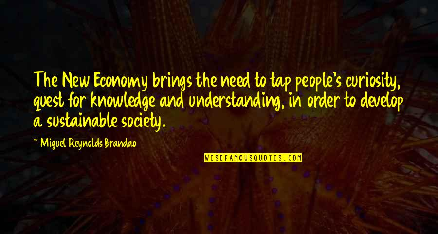 Development Of Society Quotes By Miguel Reynolds Brandao: The New Economy brings the need to tap