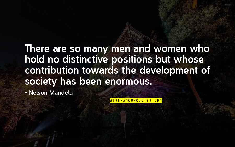 Development Of Society Quotes By Nelson Mandela: There are so many men and women who