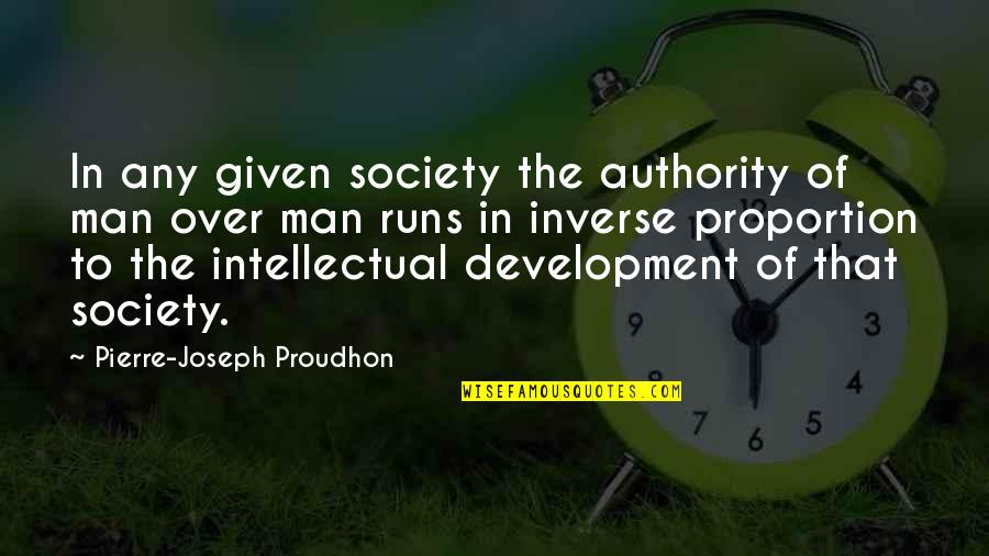 Development Of Society Quotes By Pierre-Joseph Proudhon: In any given society the authority of man