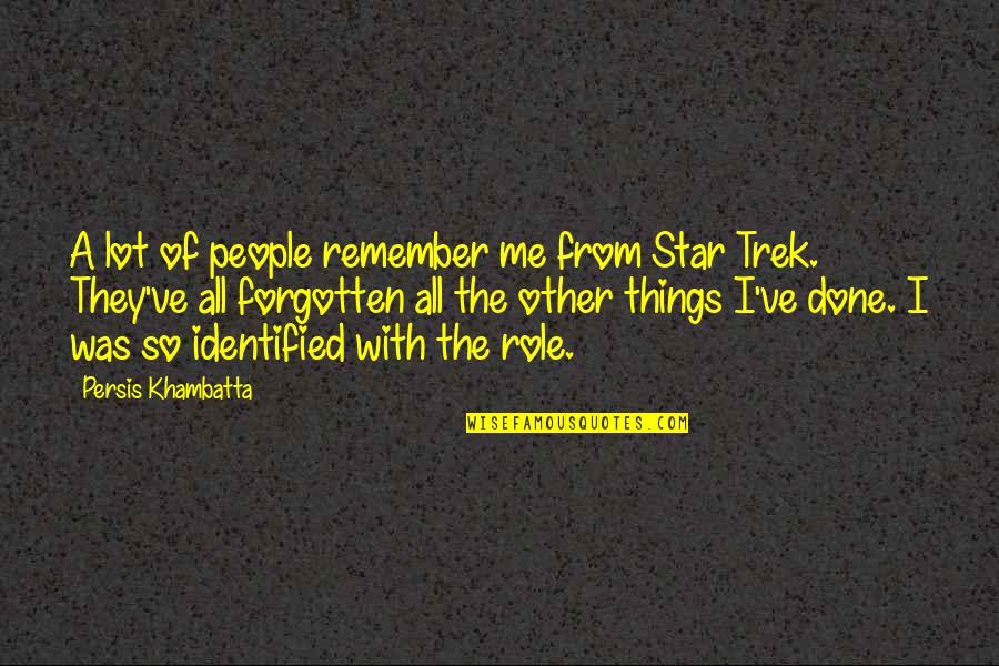 Developmentally Disabled Quotes By Persis Khambatta: A lot of people remember me from Star