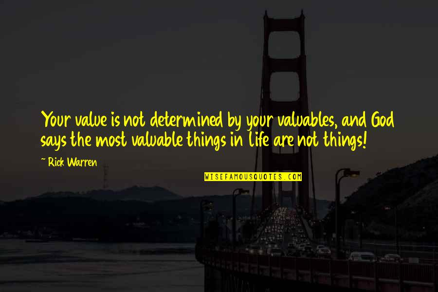 Developmentally Disabled Quotes By Rick Warren: Your value is not determined by your valuables,