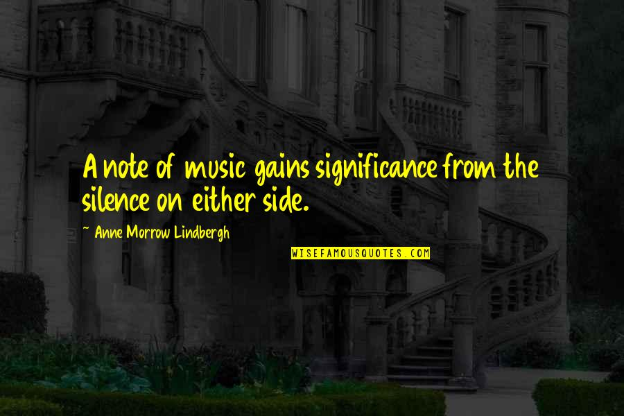 Devious Quotes And Quotes By Anne Morrow Lindbergh: A note of music gains significance from the
