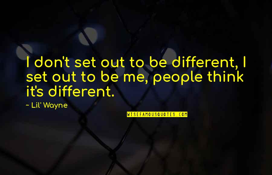 Devious Quotes And Quotes By Lil' Wayne: I don't set out to be different, I