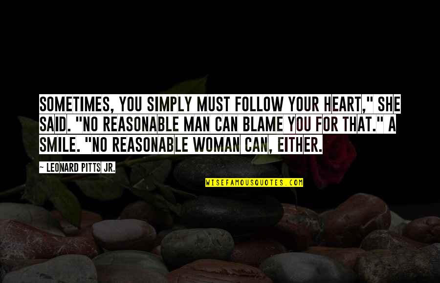 """Devirginized Quotes By Leonard Pitts Jr.: Sometimes, you simply must follow your heart,"""" she"""