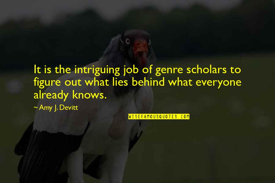 Devitt Quotes By Amy J. Devitt: It is the intriguing job of genre scholars