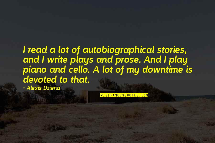 Devoted Quotes By Alexis Dziena: I read a lot of autobiographical stories, and