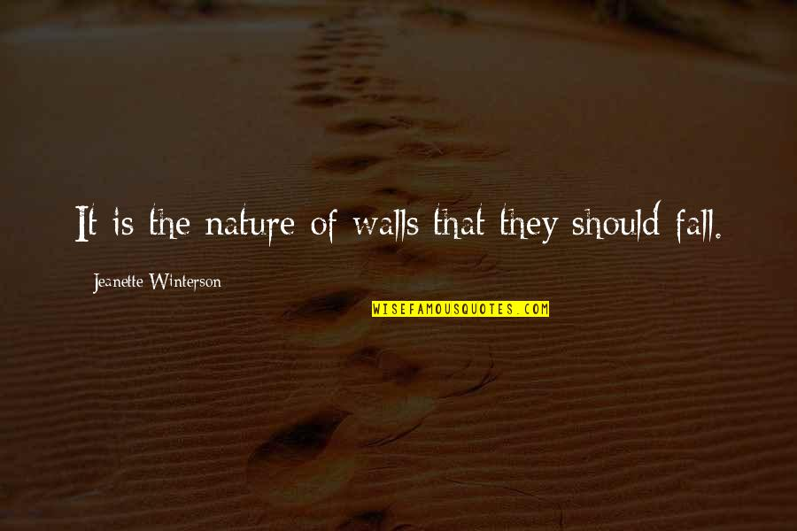 Devotion Friendship Quotes By Jeanette Winterson: It is the nature of walls that they