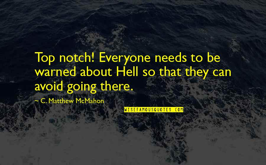 Devotionals Quotes By C. Matthew McMahon: Top notch! Everyone needs to be warned about