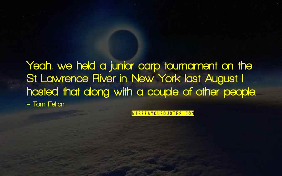 Devotionals Quotes By Tom Felton: Yeah, we held a junior carp tournament on