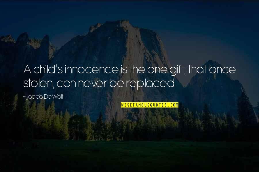 Dewalt Quotes By Jaeda DeWalt: A child's innocence is the one gift, that
