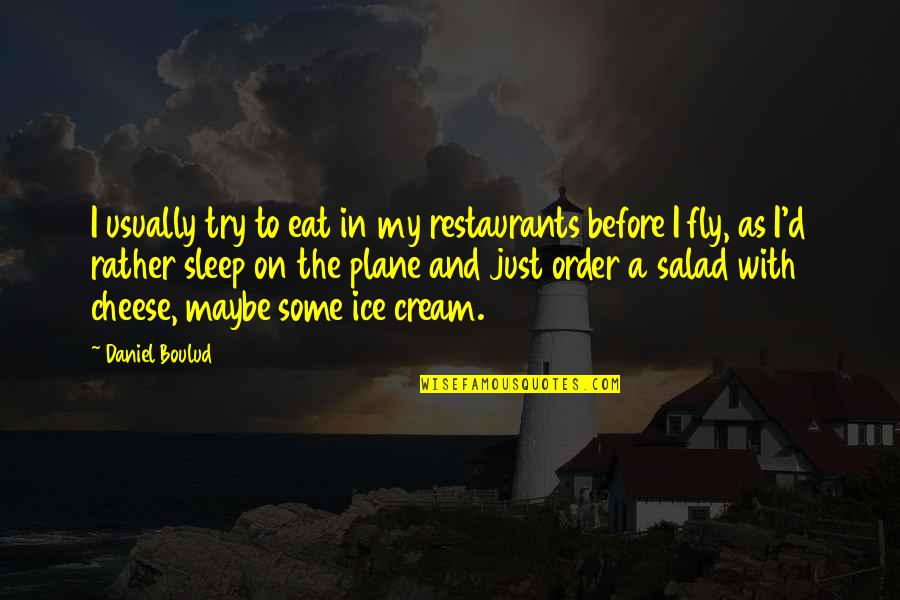 Dexter Season 3 Episode 10 Quotes By Daniel Boulud: I usually try to eat in my restaurants