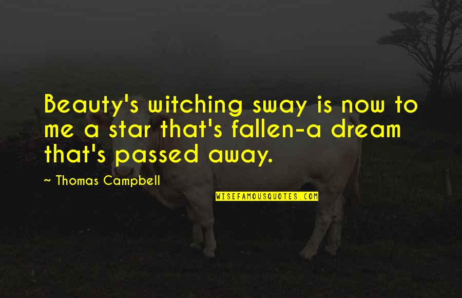 Dhaka Quotes By Thomas Campbell: Beauty's witching sway is now to me a