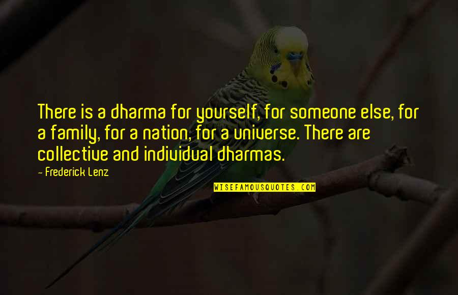Dharmas Quotes By Frederick Lenz: There is a dharma for yourself, for someone