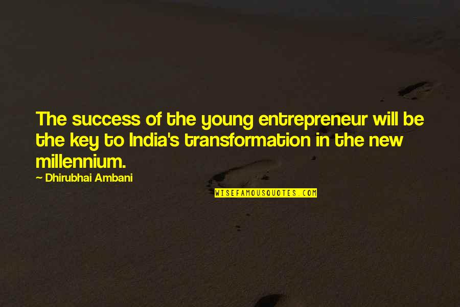 Dhirubhai Ambani Quotes By Dhirubhai Ambani: The success of the young entrepreneur will be
