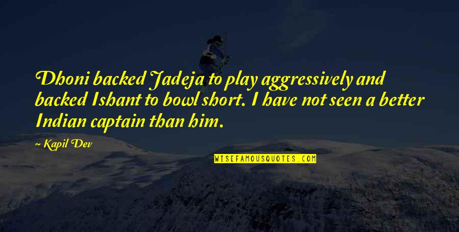 Dhoni Captain Quotes By Kapil Dev: Dhoni backed Jadeja to play aggressively and backed