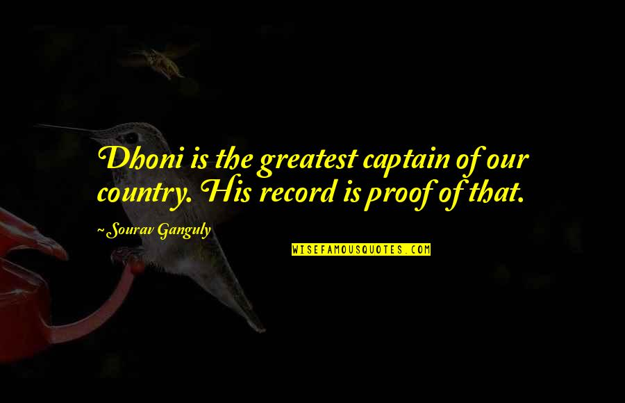 Dhoni Captain Quotes By Sourav Ganguly: Dhoni is the greatest captain of our country.