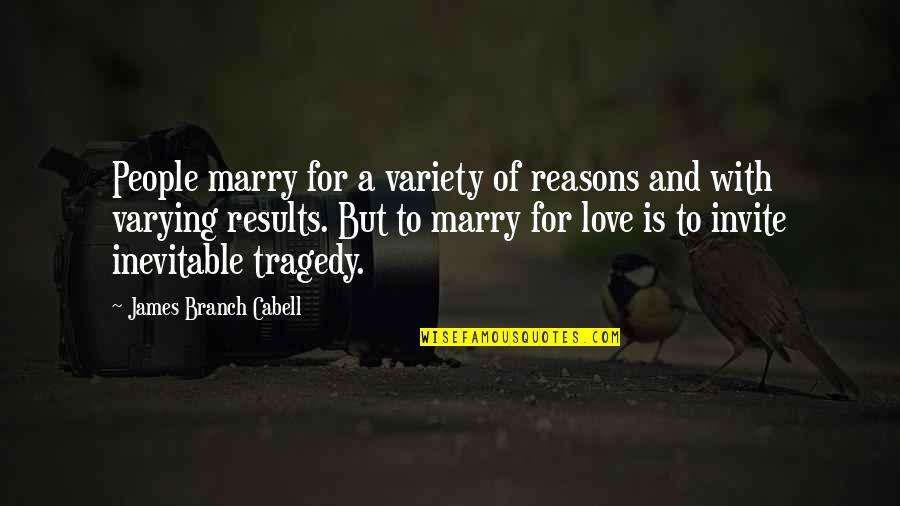 Diagonal Quotes By James Branch Cabell: People marry for a variety of reasons and