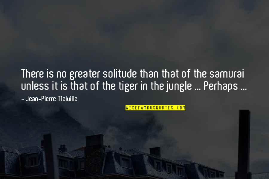 Diagonal Quotes By Jean-Pierre Melville: There is no greater solitude than that of